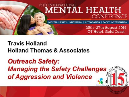Outreach Safety: Travis Holland Holland Thomas & Associates Outreach Safety: Managing the Safety Challenges of Aggression and Violence.