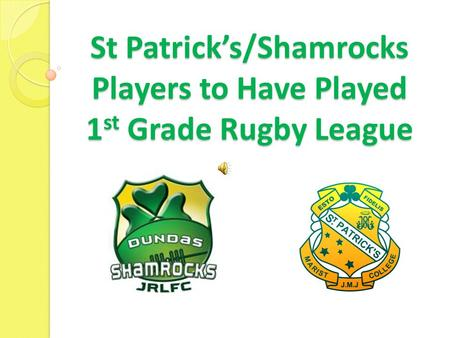 St Patrick's/Shamrocks Players to Have Played 1 st Grade Rugby League.