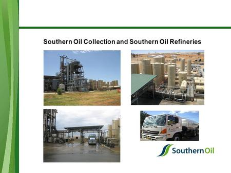 Southern Oil Collection and Southern Oil Refineries.