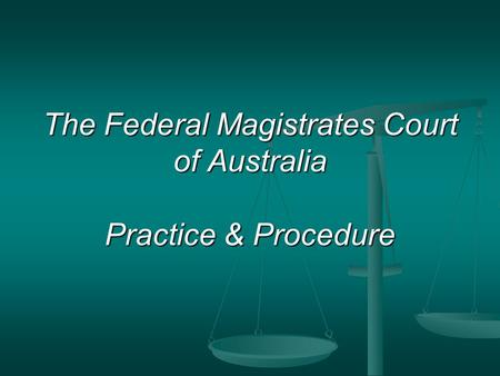 The Federal Magistrates Court of Australia Practice & Procedure.