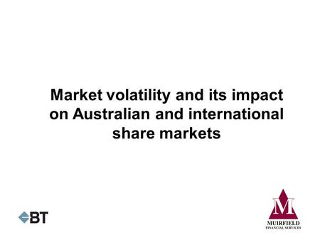 1. What's contributing to current market volatility?