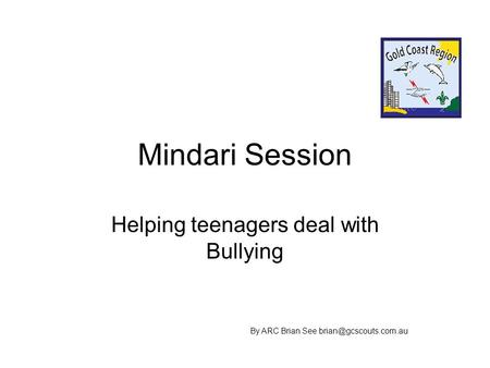 Mindari Session Helping teenagers deal with Bullying By ARC Brian See