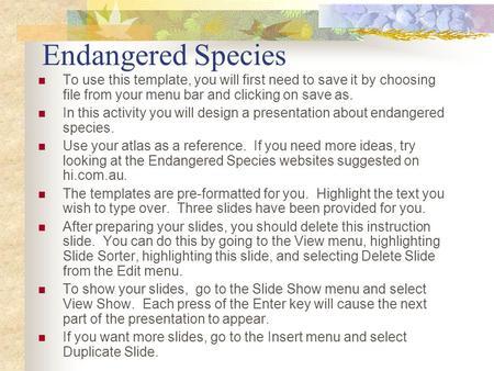 Endangered Species To use this template, you will first need to save it by choosing file from your menu bar and clicking on save as. In this activity you.
