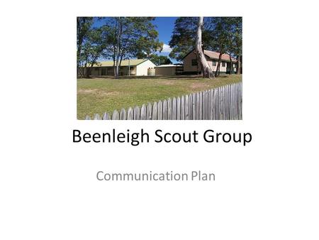 Beenleigh Scout Group Communication Plan. Overview What is a Communications Plan? Email Communications Text Message Communications Newsletter Communications.