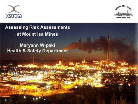 3dLD0065_screenshow Assessing Risk Assessments at Mount Isa Mines Maryann Wipaki Health & Safety Department 3dLD0065_screenshow.