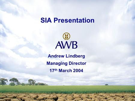SIA Presentation Andrew Lindberg Managing Director 17 th March 2004.