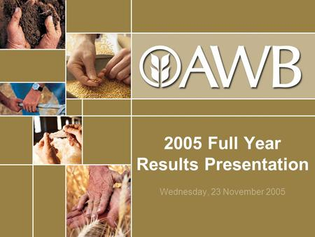 2005 Full Year Results Presentation Wednesday, 23 November 2005.