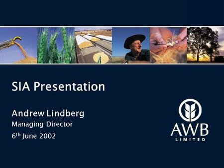 SIA Presentation Andrew Lindberg Managing Director 6 th June 2002.