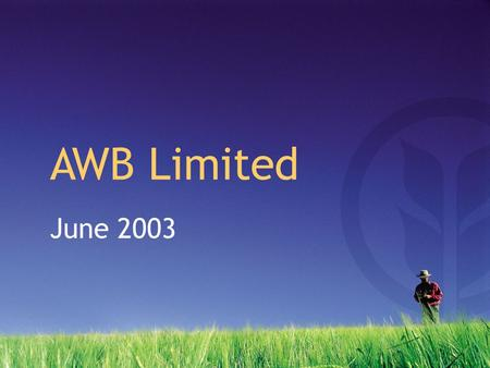 June 2003 AWB Limited. 2003 Half-year results impacted by drought Net profit after tax of $29.9m, down 61% Total operating revenue of $1.03b, down 34%