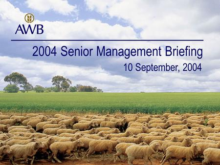 2004 Senior Management Briefing 10 September, 2004.