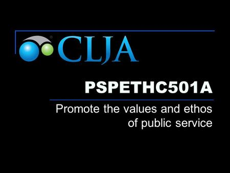 PSPETHC501A Promote the values and ethos of public service.