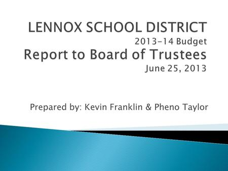 Prepared by: Kevin Franklin & Pheno Taylor.  Education Code (EC) Sections 42127(a) and 42127(a)(2) require the Governing Board of each school district.