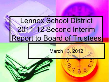 Lennox School District 2011-12 Second Interim Report to Board of Trustees March 13, 2012.