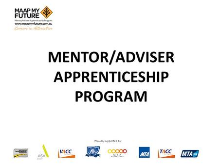 Proudly supported by: MENTOR/ADVISER APPRENTICESHIP PROGRAM.