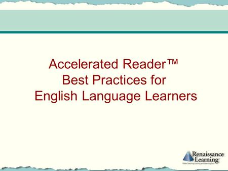 Accelerated Reader™ Best Practices for English Language Learners