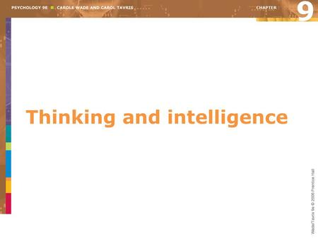 Thinking and intelligence 9. Elements of cognition Concept Mental category that groups objects, relations, activities, abstractions, or qualities having.