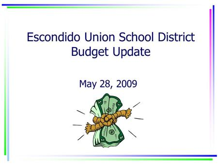 Escondido Union School District Budget Update May 28, 2009.