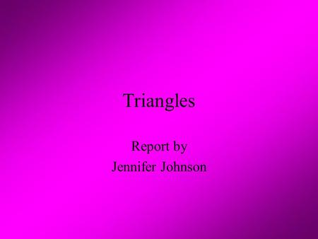 Report by Jennifer Johnson