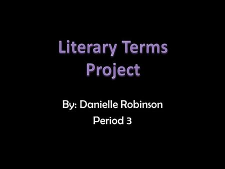 By: Danielle Robinson Period 3 Periodic Sentence Definition - A periodic sentence is the opposite of a loose sentence, meaning that it is frequently.