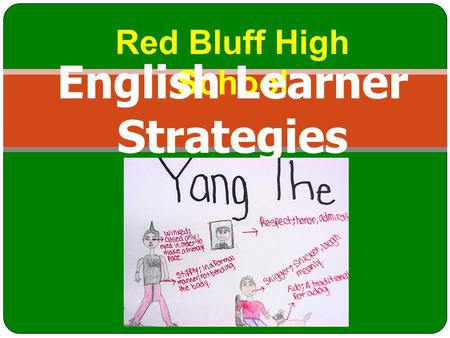 Red Bluff High School English Learner Strategies.