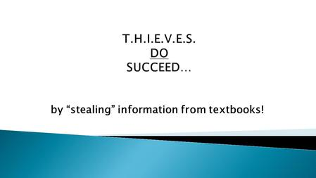 "By ""stealing"" information from textbooks!.  Purpose: ◦ recognize how similar, yet different textbooks can be ◦ develop a textbook tour you can work through."