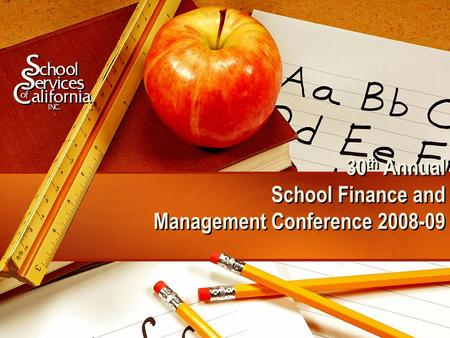 30 th Annual School Finance and Management Conference 2008-09.