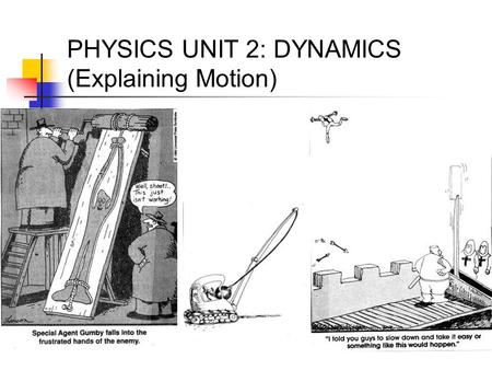 PHYSICS UNIT 2: DYNAMICS (Explaining Motion)