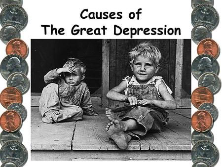 Causes of The Great Depression. STOCK MARKET CRASH May 1928-September 1929, prices doubled in value beginning in Sept 1929, gradual slide Black Thursday.