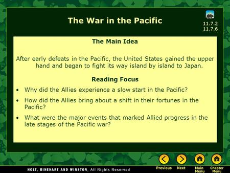The War in the Pacific The Main Idea After early defeats in the Pacific, the United States gained the upper hand and began to fight its way island by island.