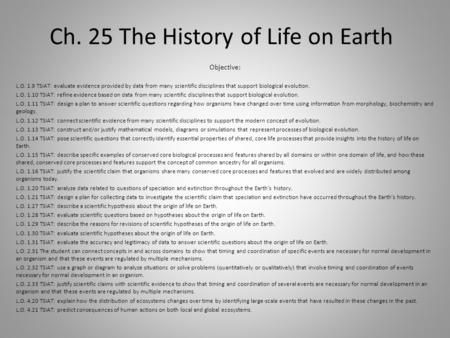 Ch. 25 The History of Life on Earth Objective: L.O. 1.9 TSIAT: evaluate evidence provided by data from many scientific disciplines that support biological.