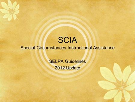 SCIA Special Circumstances Instructional Assistance SELPA Guidelines 2012 Update 1.