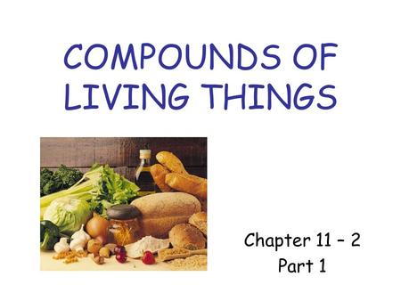COMPOUNDS OF LIVING THINGS