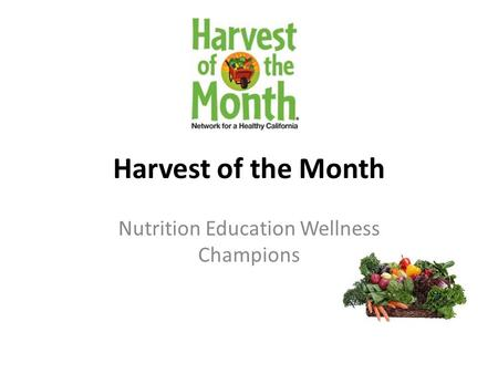 Harvest of the Month Nutrition Education Wellness Champions.