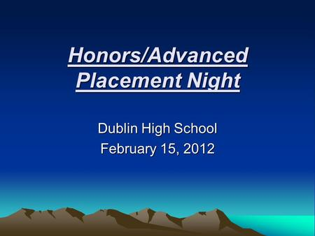 Honors/Advanced Placement Night Dublin High School February 15, 2012.