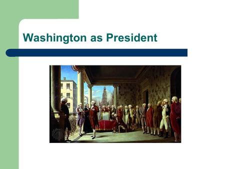 Washington as President. Five things you don't know about George Washington.