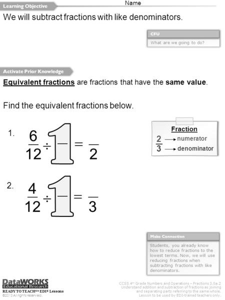 CCSS 4 th Grade Numbers and Operations – Fractions 3.0a.2 Understand addition and subtraction of fractions as joining and separating parts referring to.