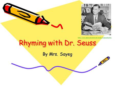 Rhyming with Dr. Seuss By Mrs. Sayeg