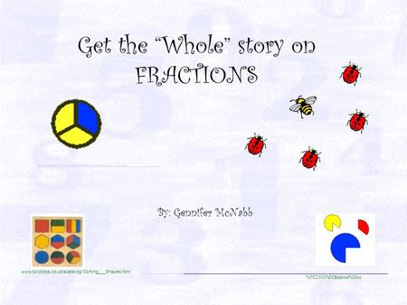 "Get the ""Whole"" story on FRACTIONS By: Gennifer McNabb  Sorting___Shapes.html %5C2000%5Cfraction%20cir"