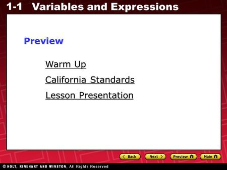 1-1 Variables and Expressions Warm Up Warm Up Lesson Presentation Lesson Presentation California Standards California StandardsPreview.