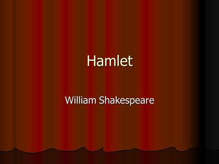 Hamlet William Shakespeare.