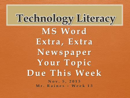 MS Word Extra, Extra Newspaper Your Topic Due This Week.