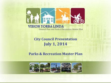 City Council Presentation July 1, 2014 Parks & Recreation Master Plan.