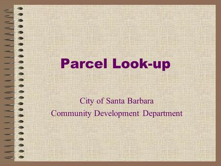 Parcel Look-up City of Santa Barbara Community Development Department.