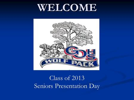 WELCOME Class of 2013 Seniors Presentation Day. Counselor Caseloads Mrs. Nielsen – 9 th A – I (except I.S.) Mrs. Roedl – 9 th J – Z Mrs. Roedl – 9 th.