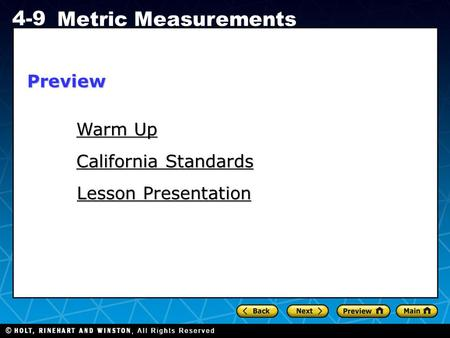 Holt CA Course 1 4-9 Metric Measurements Warm Up Warm Up California Standards California Standards Lesson Presentation Lesson PresentationPreview.
