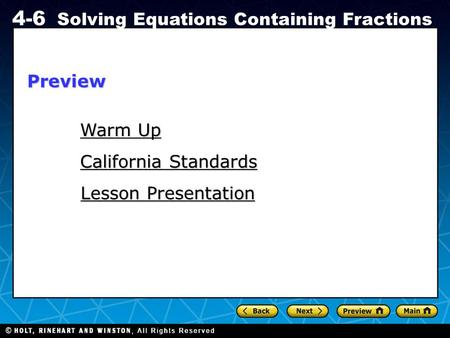 Holt CA Course 1 4-6 Solving Equations Containing Fractions Warm Up Warm Up California Standards California Standards Lesson Presentation Lesson PresentationPreview.