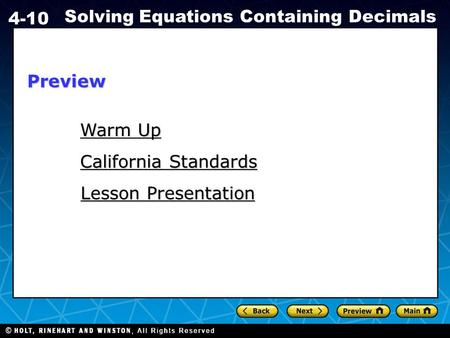 Holt CA Course 1 4-10 Solving Equations Containing Decimals Warm Up Warm Up California Standards California Standards Lesson Presentation Lesson PresentationPreview.