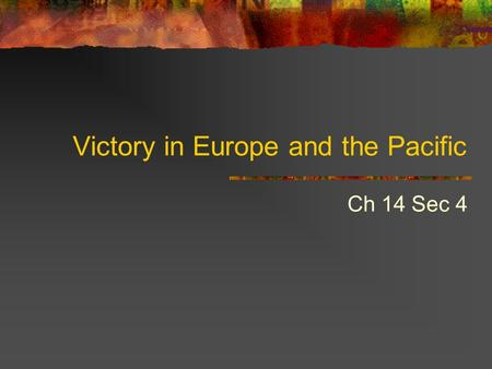 Victory in Europe and the Pacific Ch 14 Sec 4. Battle of the Bulge Last Major German offensive of the war December 16, 1944 in the Ardennes Forest (N.