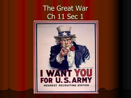The Great War Ch 11 Sec 1. What were the long term causes of WWI? ► M-Militarism ► A-Alliances ► I-Imperialism ► N-Nationalism.