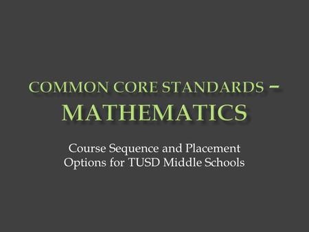Course Sequence and Placement Options for TUSD Middle Schools.